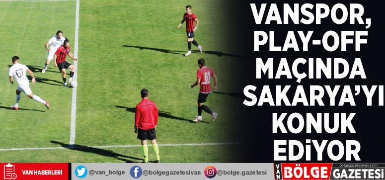 Vanspor, play-off maçında Sakaryaspor'u konuk ediyor