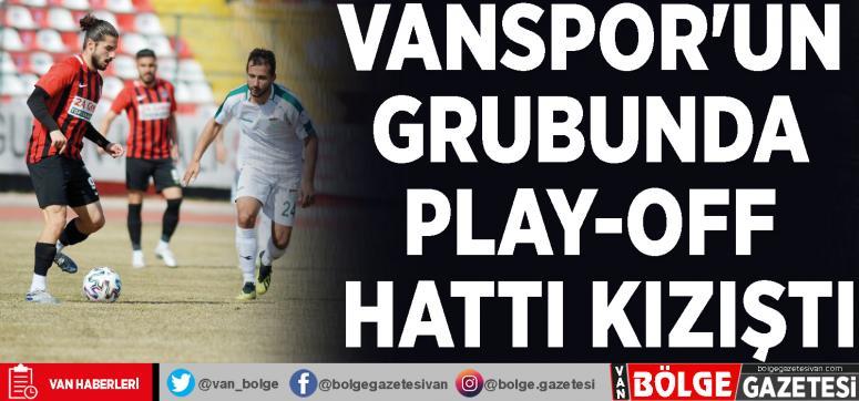 Vanspor'un grubunda play-off hattı kızıştı