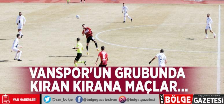 Vanspor'un grubunda kıran kırana maçlar…