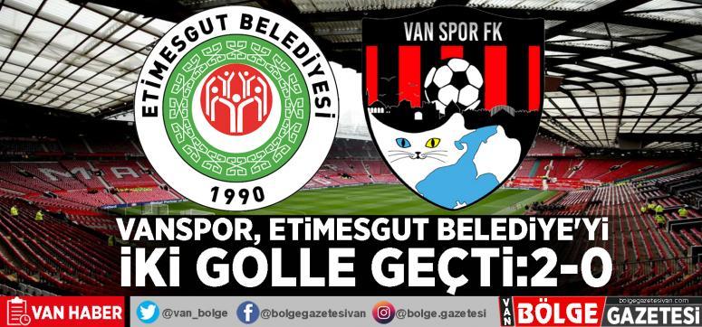 Vanspor, Etimesgut Belediye'yi iki golle geçti:2-0