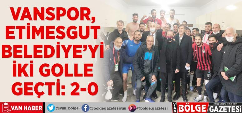 Vanspor, Etimesgut Belediye'yi iki golle geçti: 2-0