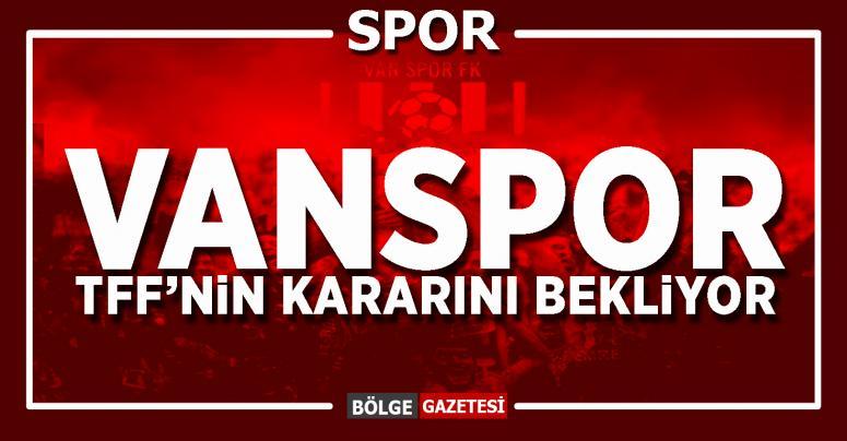 Vanspor, TFF'nin kararını bekliyor