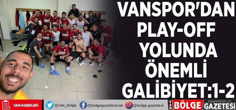 Vanspor'dan play-off yolunda önemli galibiyet:1-2