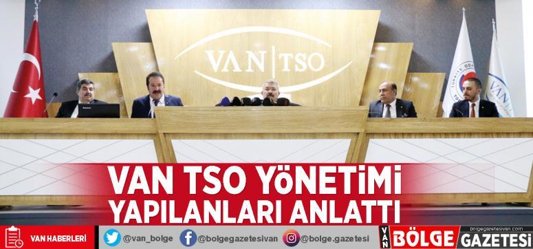 Van TSO Yönetimi yapılanları anlattı