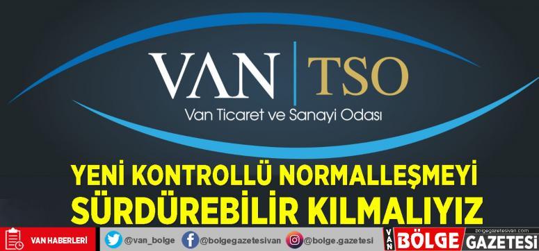 Van TSO: Yeni Kontrollü Normalleşmeyi sürdürebilir kılmalıyız