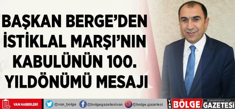 Başkan Berge'den İstiklal Marşı'nın Kabulünün 100. Yıldönümü mesajı