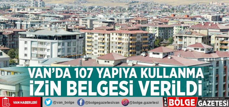 Van'da 107 yapıya kullanma izin belgesi verildi
