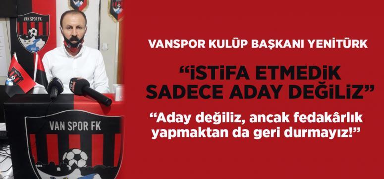 Yenitürk: Aday değiliz, ancak fedakârlık yapmaktan da geri durmayız!