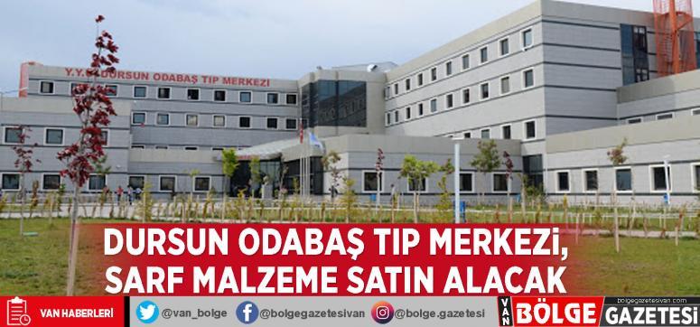Van YYÜ Dursun Odabaş Tıp Merkezi, sarf malzeme satın alacak