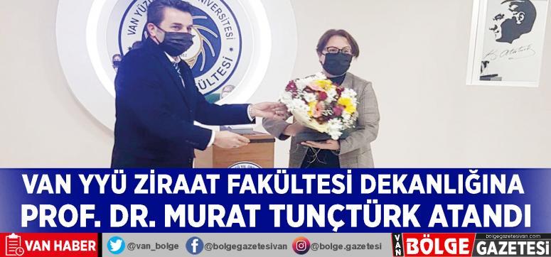 Van YYÜ Ziraat Fakültesi Dekanlığına Prof. Dr. Murat Tunçtürk atandı