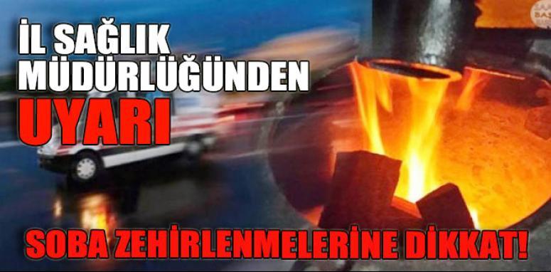 Müdür Sünnetçioğlu'ndan, karbonmonoksit zehirlenmelerine karşı uyarı…