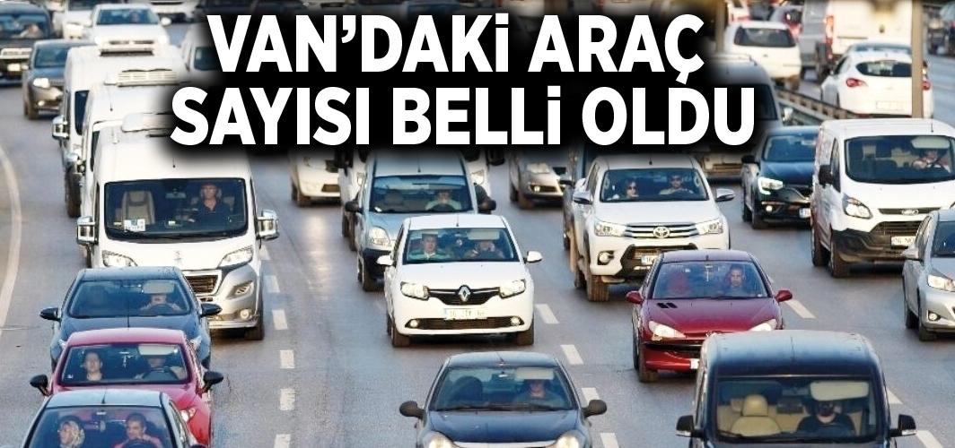 Van'da, trafiğe kayıtlı araç sayısı 77 bini geçti