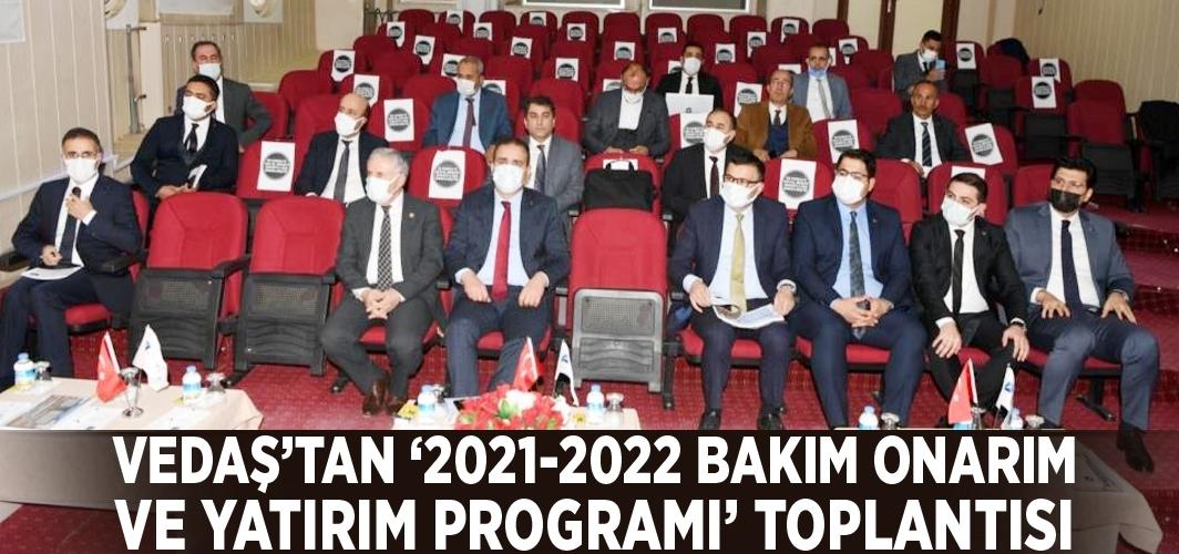 VEDAŞ'tan '2021-2022 Bakım Onarım ve Yatırım Programı' toplantısı