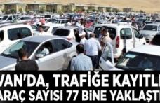 Van'da, trafiğe kayıtlı araç sayısı 77 bine yaklaştı