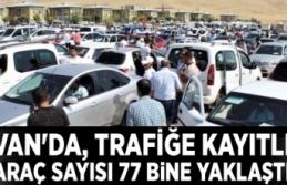 Van'da, trafiğe kayıtlı araç sayısı 77 bine...