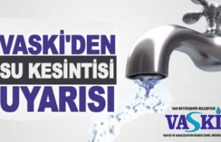 Erciş'te bazı bölgelerde su kesilecek