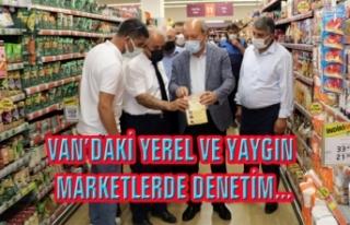 Van'daki yerel ve yaygın marketler denetlendi