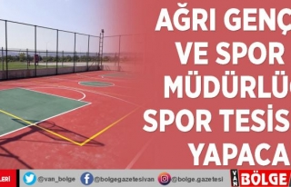 Ağrı Gençlik ve Spor İl Müdürlüğü spor tesisleri...