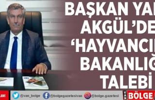 Başkan Yakup Akgül'den 'Hayvancılık...
