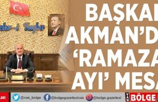 Başkan Akman'dan 'Ramazan Ayı' mesajı
