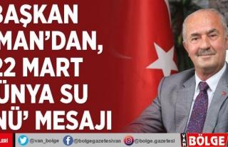 Başkan Akman'dan, '22 Mart Dünya Su Günü'...