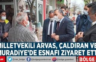 Milletvekili Arvas, Çaldıran ve Muradiye'de...