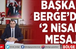 Başkan Berge'den '2 Nisan' mesajı