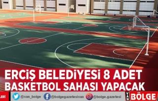 Erciş Belediyesi 8 adet basketbol sahası yapacak