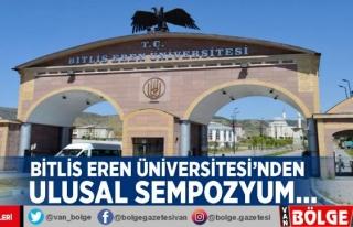 Bitlis Eren Üniversitesi'nden ulusal sempozyum…