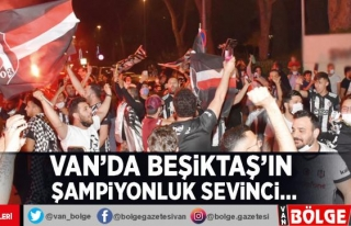 Van'da Beşiktaş'ın şampiyonluk sevinci…
