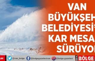 Van Büyükşehir Belediyesi'nin kar mesaisi...