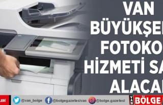 Van Büyükşehir fotokopi hizmeti satın alacak