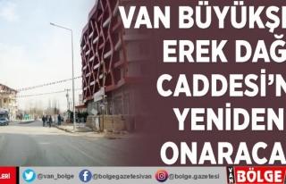 Van Büyükşehir Erek Dağı Caddesi'ni yeniden...