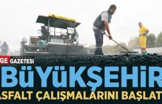 Büyükşehir, asfalt çalışmasını başlatıyor