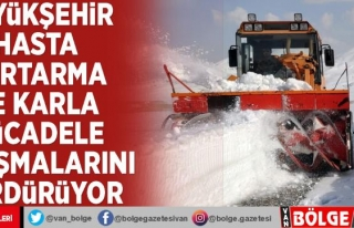 Büyükşehir hasta kurtarma ve karla mücadele çalışmalarını...