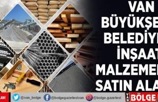 Van Büyükşehir Belediyesi inşaat malzemeleri satın...