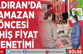 Çaldıran'da Ramazan öncesi fahiş fiyat denetimi