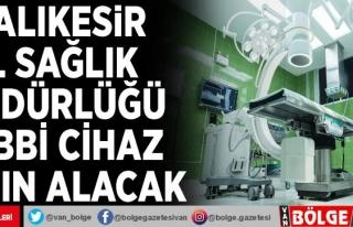 Balıkesir İl Sağlık Müdürlüğü tıbbi cihaz...