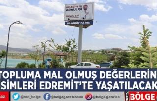 Topluma mal olmuş değerlerin isimleri Edremit'te...