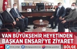 Van Büyükşehir Belediyesi heyetinden Başkan Ensari'ye...