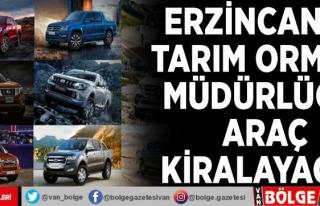 Erzincan İl Tarım Orman Müdürlüğü araç kiralayacak