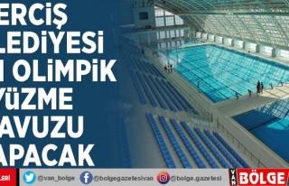 Erciş Belediyesi yarı olimpik yüzme havuzu yapacak