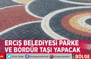 Erciş Belediyesi parke ve bordür taşı yapacak