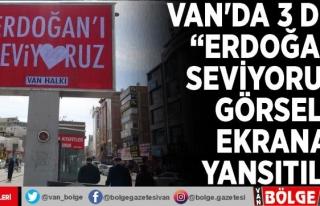 Van'da 3 dilde 'Erdoğan'ı seviyorum'...