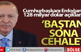 Cumhurbaşkanı Erdoğan'dan 128 milyar dolar...