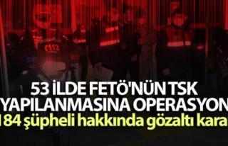 FETÖ operasyonları sürüyor: 184 gözaltı kararı...