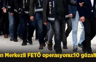 Van Merkezli FETÖ operasyonu:10 gözaltı…