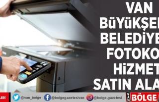 Van Büyükşehir Belediyesi, fotokopi hizmeti satın...