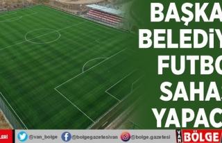 Başkale Belediyesi futbol sahası yapacak
