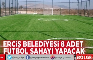 Erciş Belediyesi 8 adet futbol sahayı yapacak